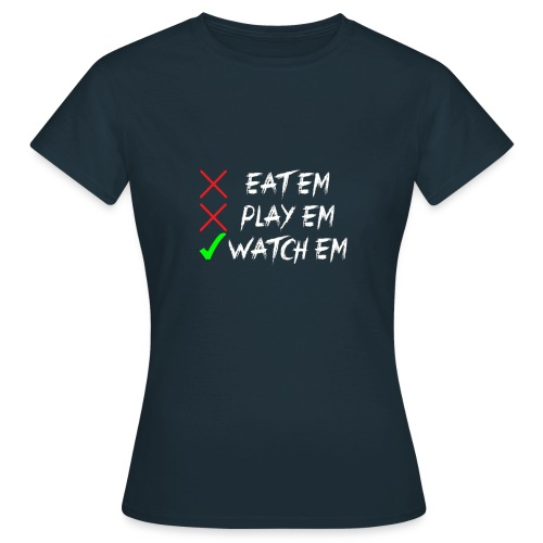 Eatem Playem Watchem - Women's T-Shirt
