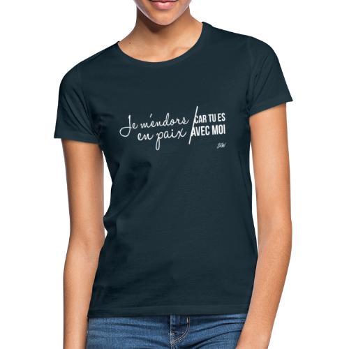 Je m'endors en paix car tu es avec moi - T-shirt Femme