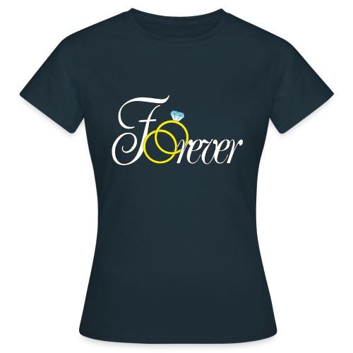 Forever Ringe. Für Immer - Frauen T-Shirt