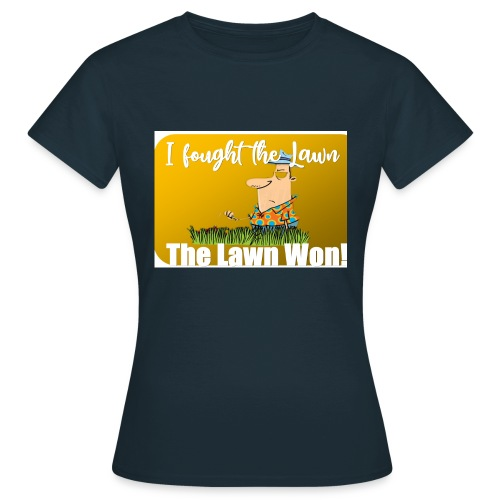 I fought the lawn cartoon - Women's T-Shirt