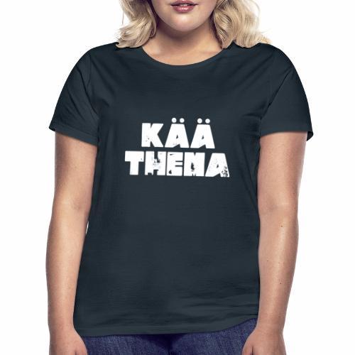 Kää Thema - Frauen T-Shirt