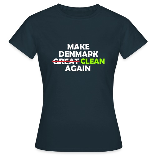 Make Denmark Clean again - Dame-T-shirt