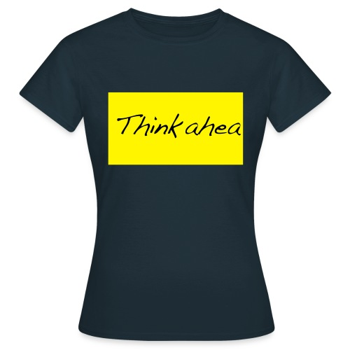 thinkahead - Women's T-Shirt