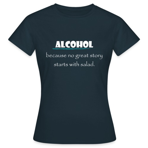 alcohol salad - Frauen T-Shirt