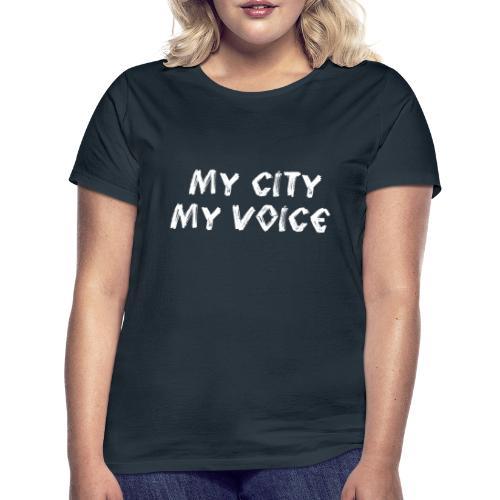 My City My Voice 1 white - Women's T-Shirt