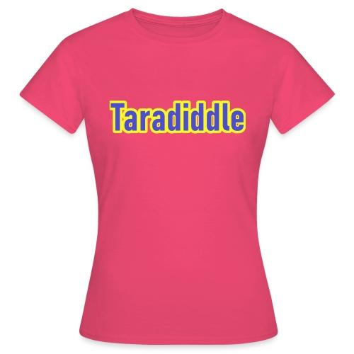 Taradiddle - Frauen T-Shirt