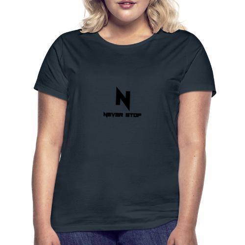 Never Stop - Women's T-Shirt