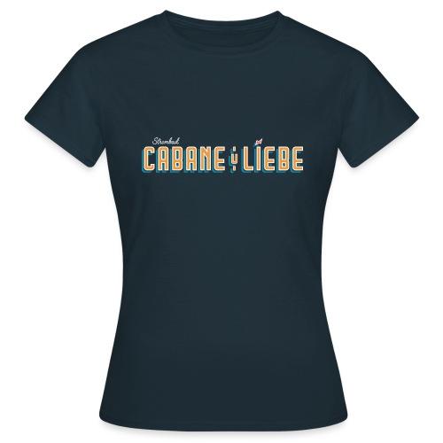 Cabane & Liebe - Frauen T-Shirt