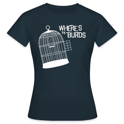 Where s The Burds - Women's T-Shirt
