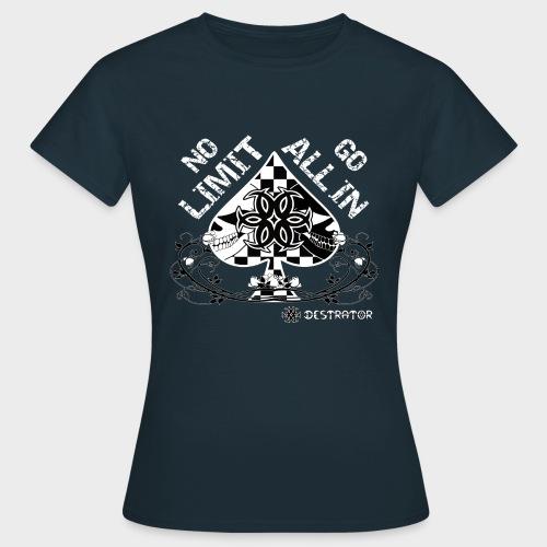 Destrator - No Limit Go all in - Frauen T-Shirt