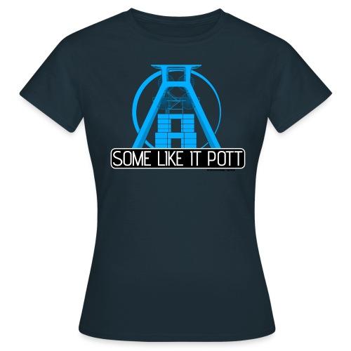 Some Like It Pott - 01 - Women - Frauen T-Shirt
