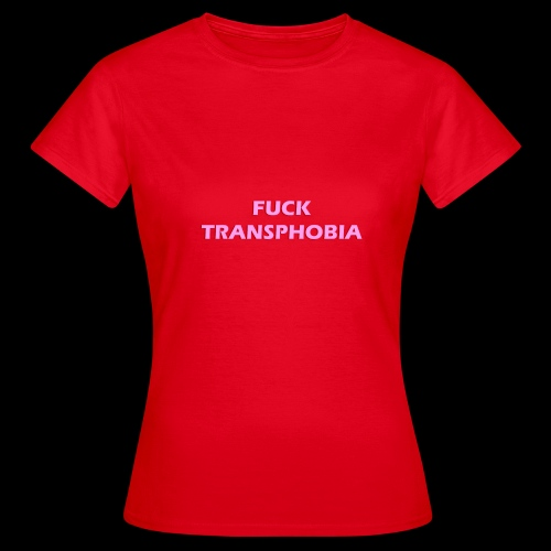 fuck transphobia - Koszulka damska