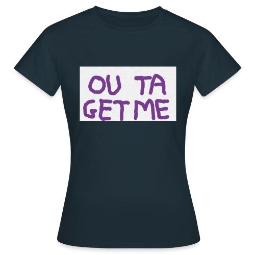 OUT TA GET ME - Maglietta da donna