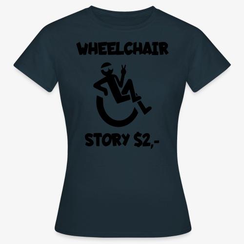 Rolstoel verhaal 001 - Vrouwen T-shirt