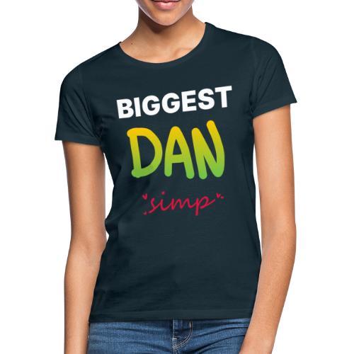 We all simp for Dan - Dame-T-shirt