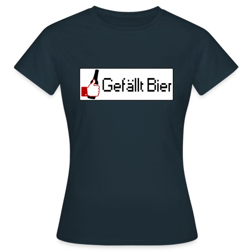 Gefällt Bier - Frauen T-Shirt