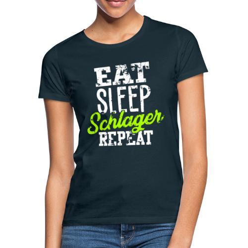 Eat Sleep Schlager Repeat! Geschenkidee Funshirt - Frauen T-Shirt