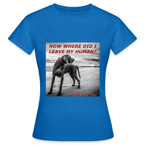 Where's My Human - Women's T-Shirt