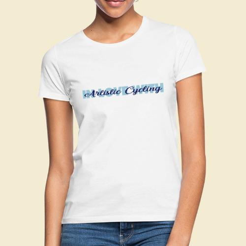 Kunstrad | In Love With Artistic Cycling - Frauen T-Shirt