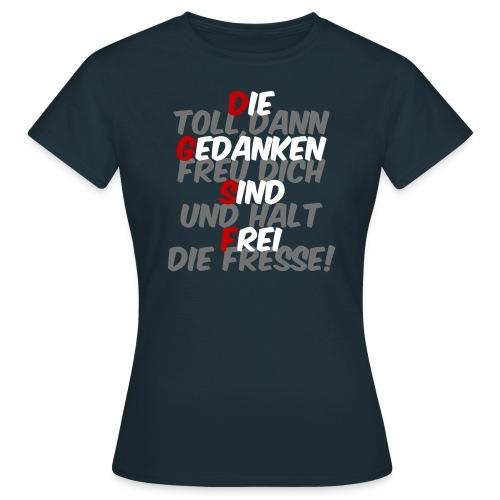 Die Gedanken sind frei n - Frauen T-Shirt