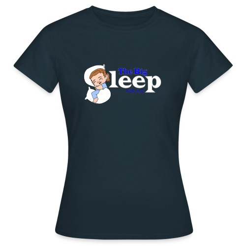 The Big Sleep for ME Blue - Women's T-Shirt