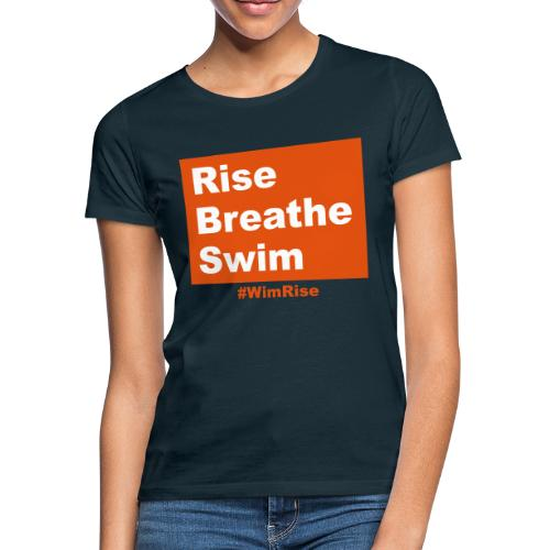 Rise Breathe Swim - Women's T-Shirt
