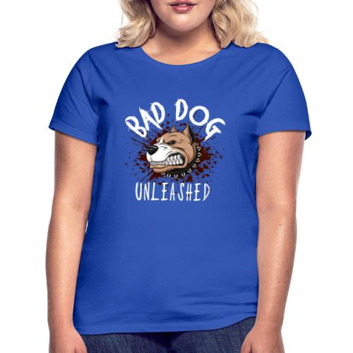 Bad Dog Unleashed - T-shirt dam