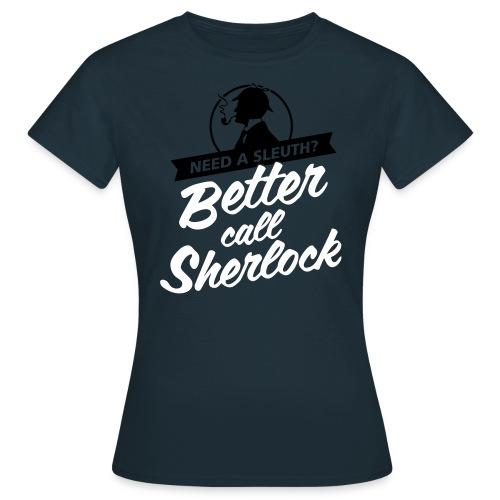 Better Call Sherlock - Frauen T-Shirt