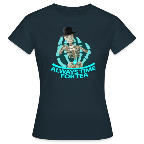 Always time for tea - Women's T-Shirt