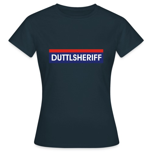 DUTTLSHERIFF - Frauen T-Shirt