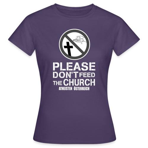 Please don't feed the church - Frauen T-Shirt