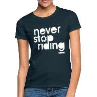 Never Stop Riding - Women's T-Shirt navy