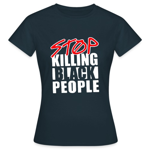 Stop Killing Black People Men's T-shirt - Maglietta da donna