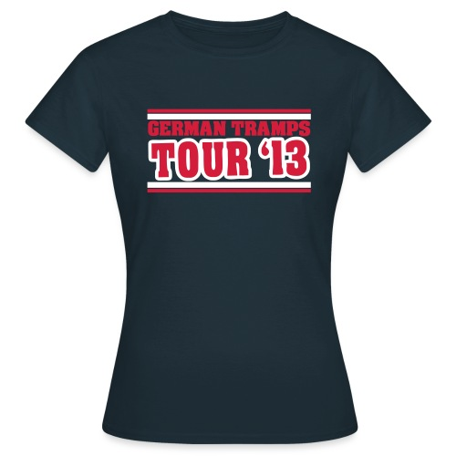 German Tramps Tour 2013 - Frauen T-Shirt