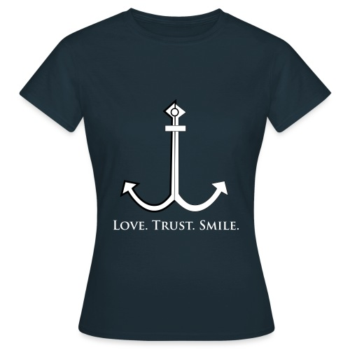 Love Trust Smile - Frauen T-Shirt
