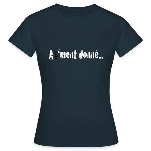 A un 'ment donné... - T-shirt Femme