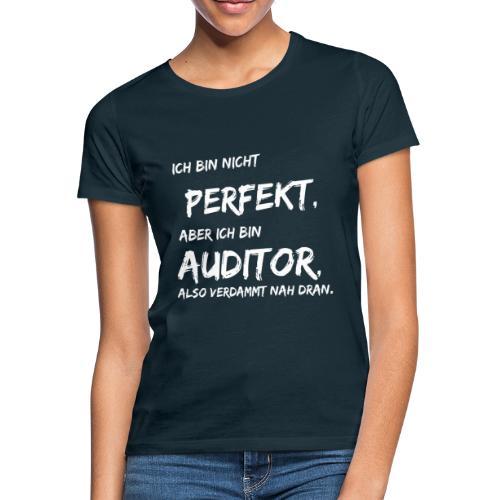 nicht perfekt auditor white - Frauen T-Shirt