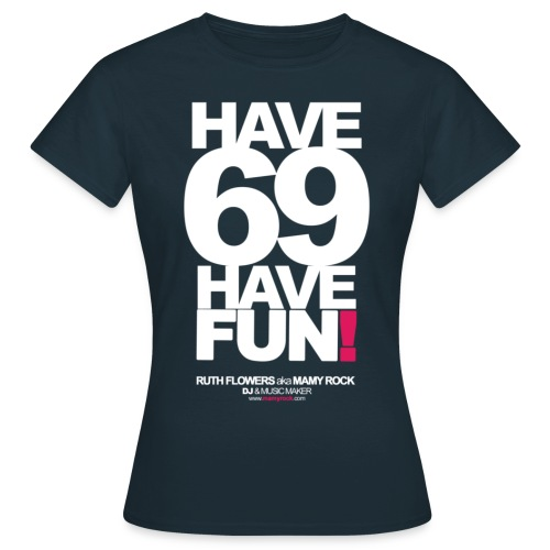 have69havefun - Women's T-Shirt