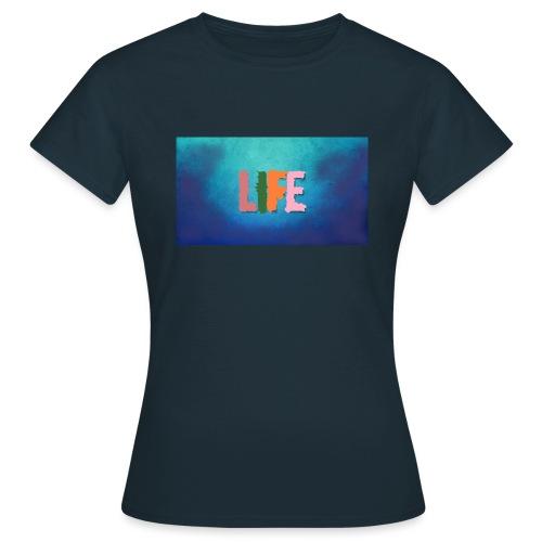 Life - Frauen T-Shirt