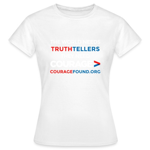 Truthtellers Need Courage - Women's T-Shirt
