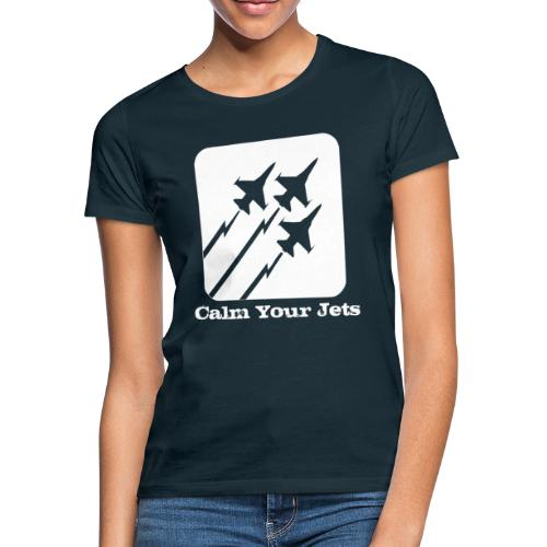 Calm Your Jets - Women's T-Shirt