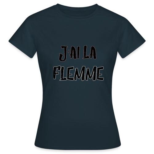 J'ai la FLEMME - T-shirt Femme
