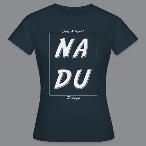 Na DU? - Frauen T-Shirt