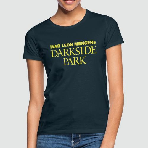 Darkside Park T-Shirt Hörspiel - Frauen T-Shirt