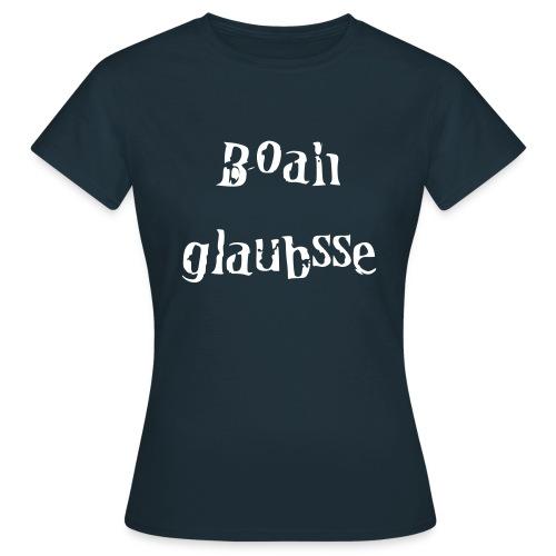 Boah - Frauen T-Shirt