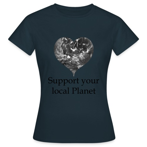 Support your local planet - Frauen T-Shirt