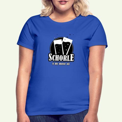 Schorle is my motor oil (Stangenglas) - Frauen T-Shirt