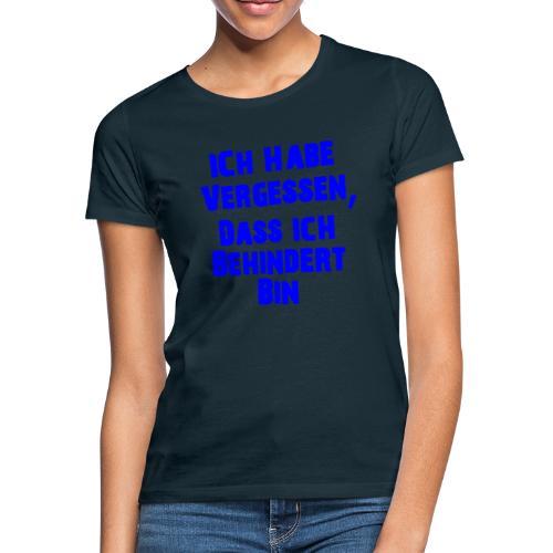 Lustiger Spruch - Frauen T-Shirt