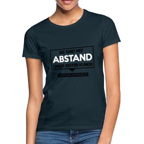 Sie sind mit ABSTAND unser bester Kunde - T Shirts - Frauen T-Shirt
