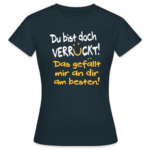 Verrückt Gefällt Mir Freundschaft Geschenk Spruch - Frauen T-Shirt